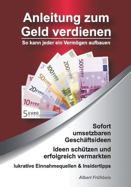 Anleitung zum Geld verdienen als Buch von Alber...
