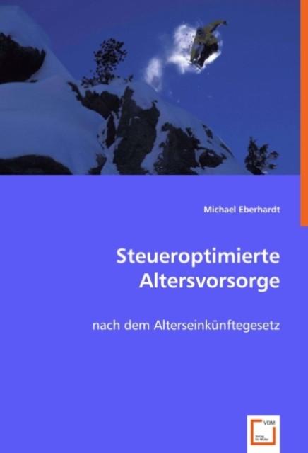 Steueroptimierte Altersvorsorge als Buch von Mi...