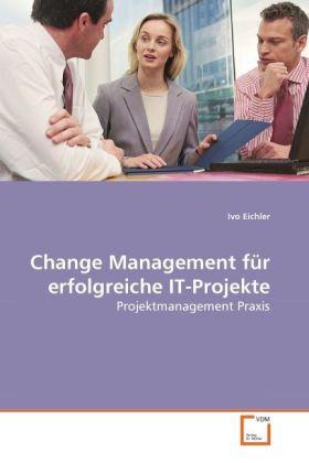 Change Management für erfolgreiche IT-Projekte ...