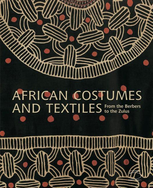 African Costumes and Textiles als Buch von Anne...