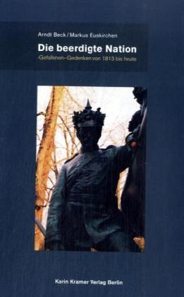 Die beerdigte Nation als Buch von Arndt Beck, M...