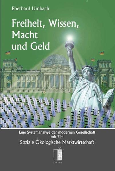 Freiheit, Wissen, Macht und Geld als Buch von E...