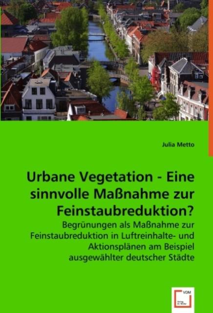 Urbane Vegetation - Eine sinnvolle Maßnahme zur...