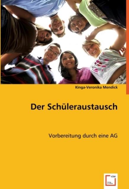 Der Schüleraustausch als Buch von Kinga-Veronik...