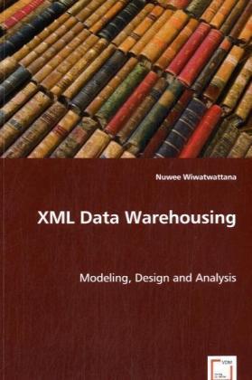 XML Data Warehousing als Buch von Nuwee Wiwatwa...