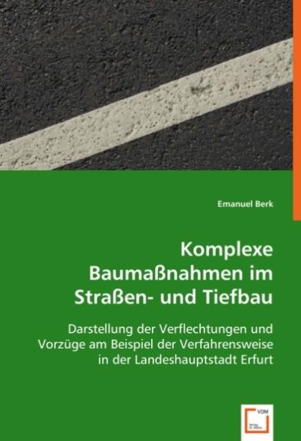 Komplexe Baumaßnahmen im Straßen- und Tiefbau a...