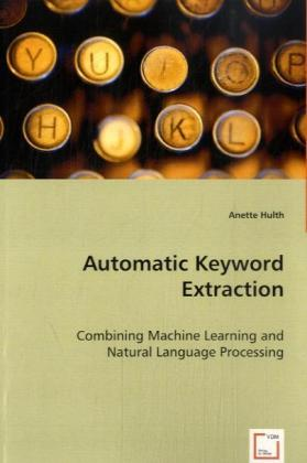 Automatic Keyword Extraction als Buch von Hulth...