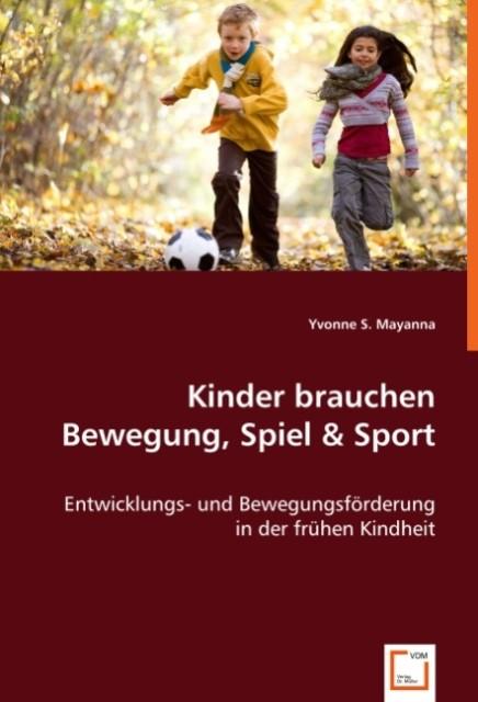 Kinder brauchen Bewegung, Spiel & Sport als Buc...