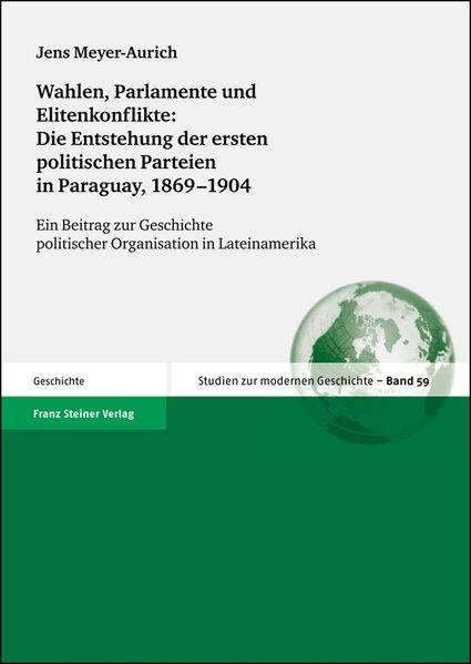 Wahlen, Parlamente und Elitenkonflikte: Die Ent...