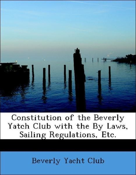 Constitution of the Beverly Yatch Club with the...