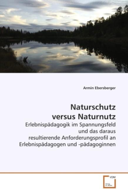 Naturschutz versus Naturnutz als Buch von Armin...