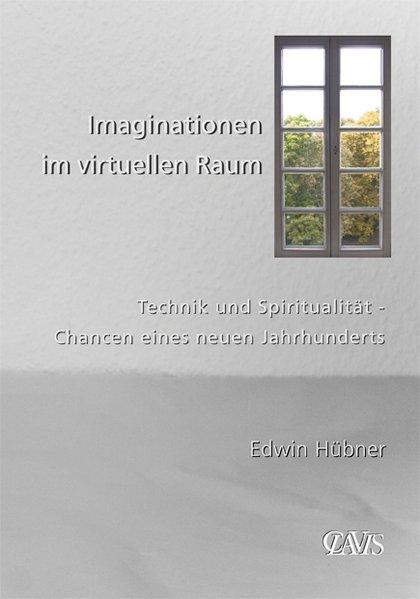 Imaginationen im virtuellen Raum als Buch von E...