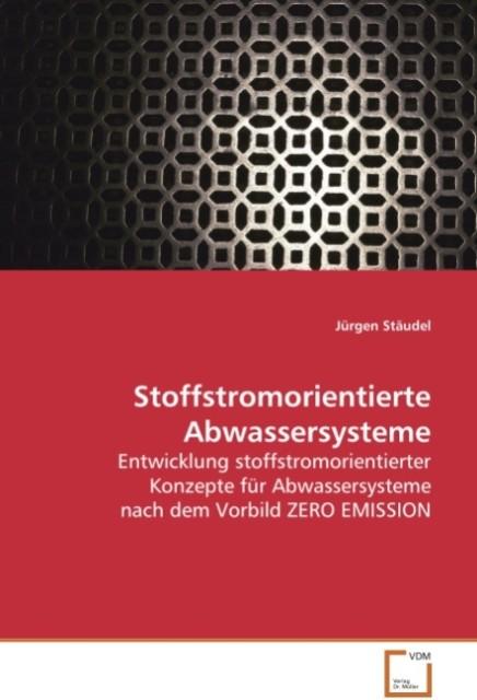 Stoffstromorientierte Abwassersysteme als Buch ...