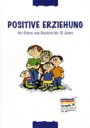 Positive Erziehung für Eltern von Kindern bis 1...