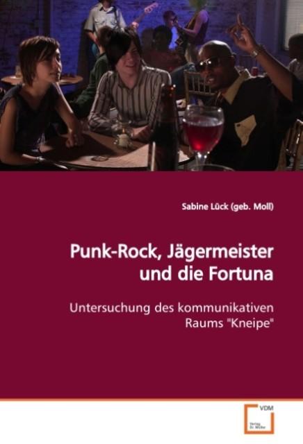Punk-Rock, Jägermeister und die Fortuna als Buc...