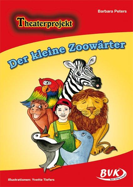 Theaterprojekt Der kleine Zoowärter als Buch von