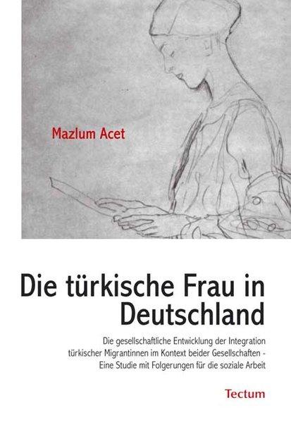 Die türkische Frau in Deutschland als Buch von ...