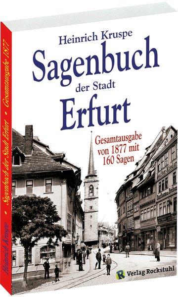 Sagenbuch der Stadt Erfurt als Buch von Heinric...