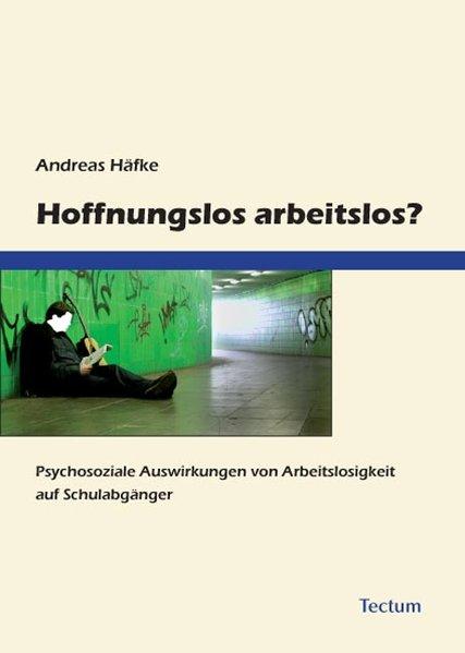 Hoffnungslos arbeitslos? als Buch von Andreas H...