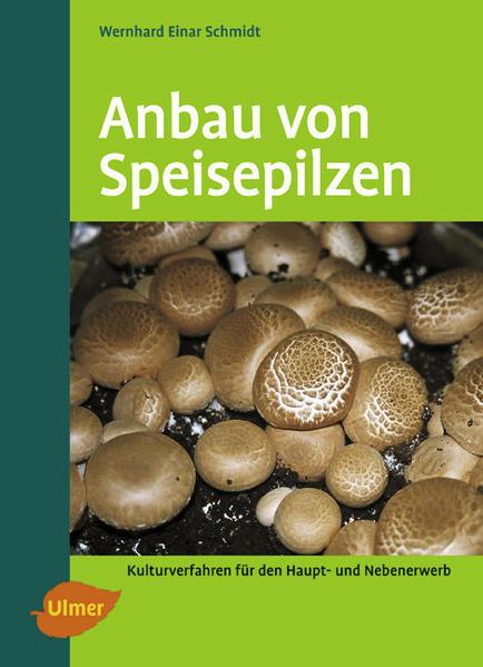 Anbau von Speisepilzen als Buch von Wernhard Ei...