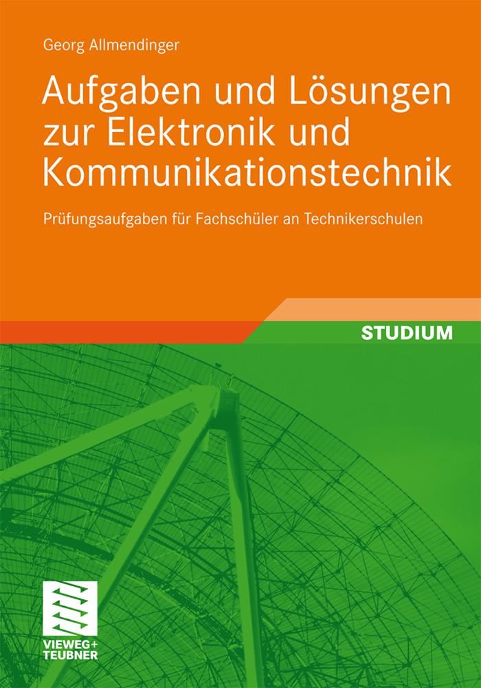 Aufgaben und Lösungen zur Elektronik und Kommun...