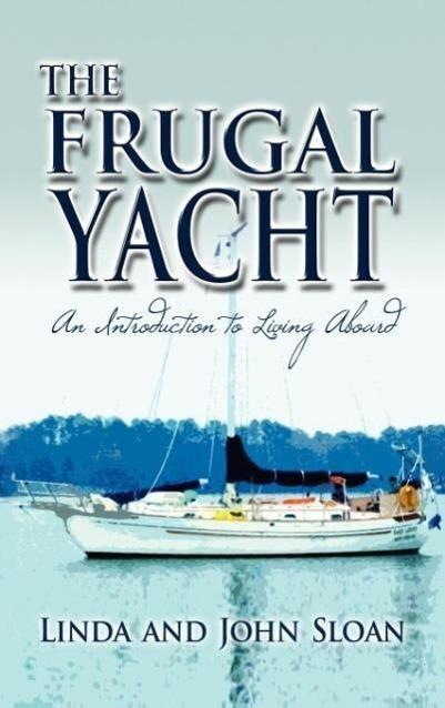 The Frugal Yacht als Buch von Linda Sloan