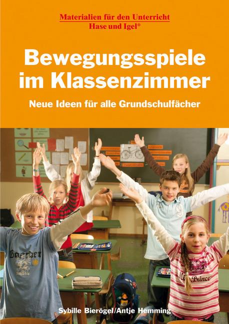 Bewegungsspiele im Klassenzimmer als Buch von S...