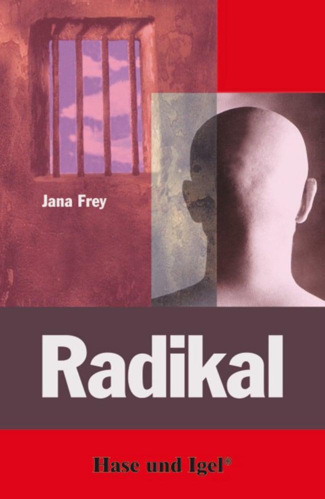 Radikal als Taschenbuch von Jana Frey
