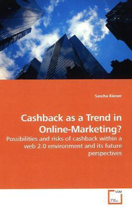 Cashback as a Trend in Online-Marketing? als Bu...