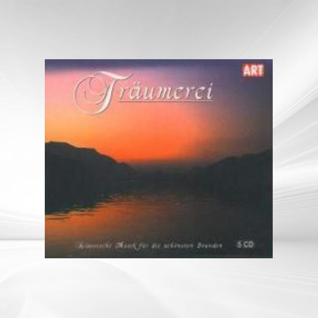Träumerei-Klassische Musik Für Schönste Stunden