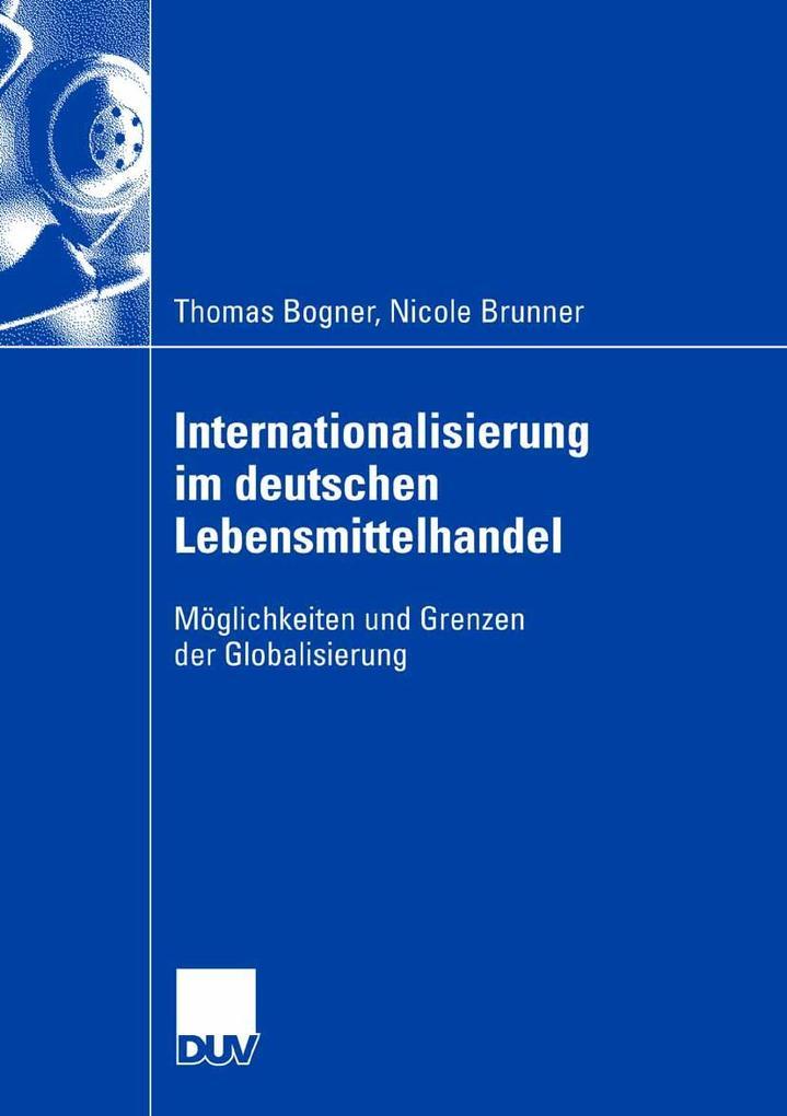 Internationalisierung im deutschen Lebensmittelhandel als eBook Download von Thomas Bogner, Nicole Brunner, Thomas Bogner, Nicole Brunner - Thomas Bogner, Nicole Brunner, Thomas Bogner, Nicole Brunner