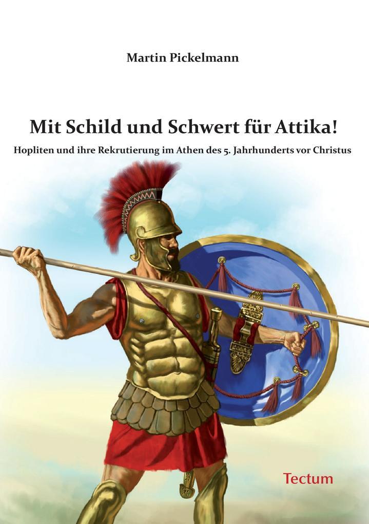 Mit Schild und Schwert für Attika! als Buch von...