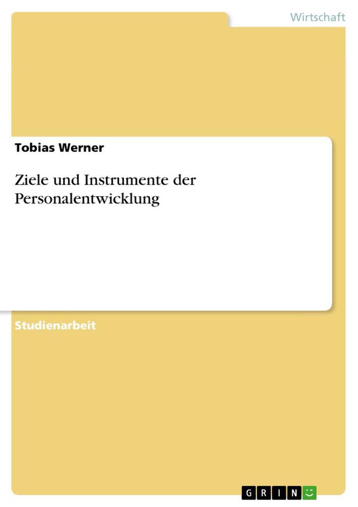 Ziele und Instrumente der Personalentwicklung a...
