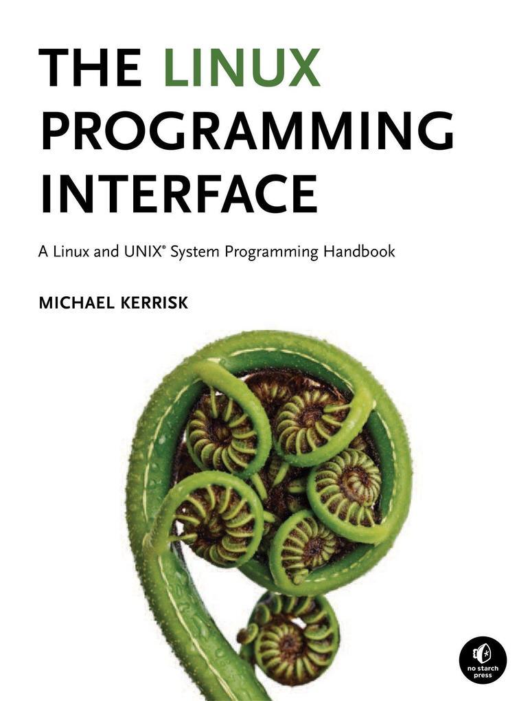 The Linux Programming Interface als Buch von Mi...