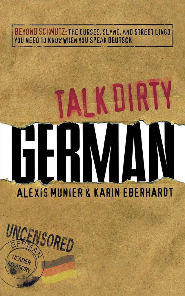 Talk Dirty German als Buch von Alexis Munier, K...