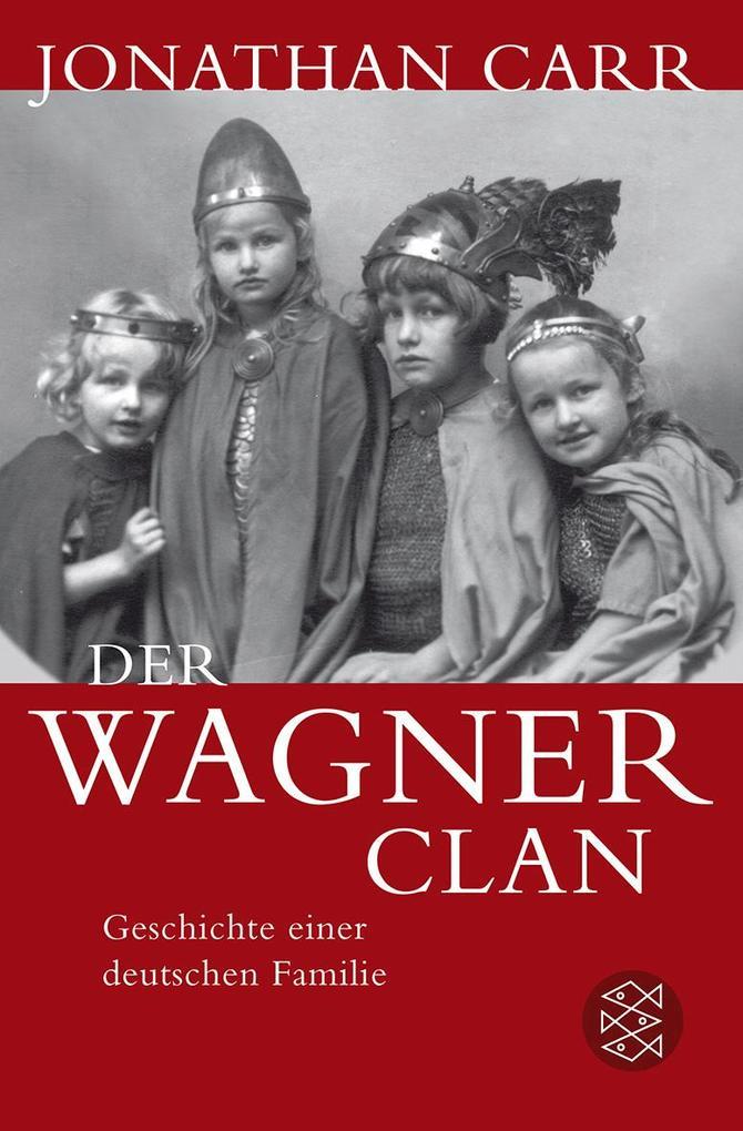 Der Wagner-Clan als Taschenbuch von Jonathan Carr
