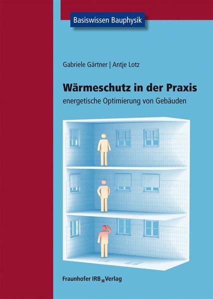 Wärmeschutz in der Praxis als Buch von Gabriele...