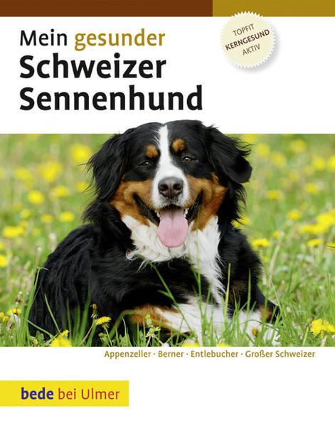 Mein gesunder Schweizer Sennenhund als Buch von...