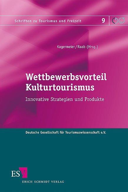 Wettbewerbsvorteil Kulturtourismus als Buch von...
