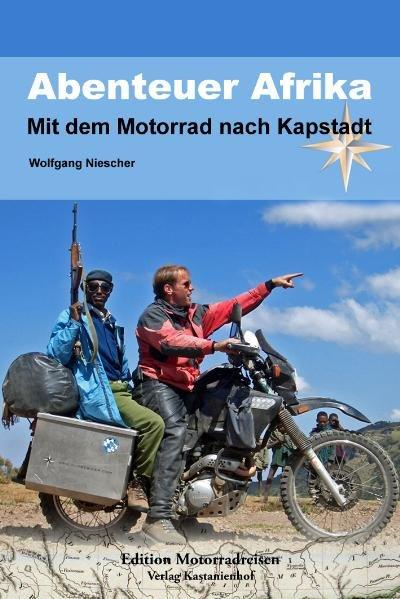 Abenteuer Afrika als Buch von Wolfgang Niescher