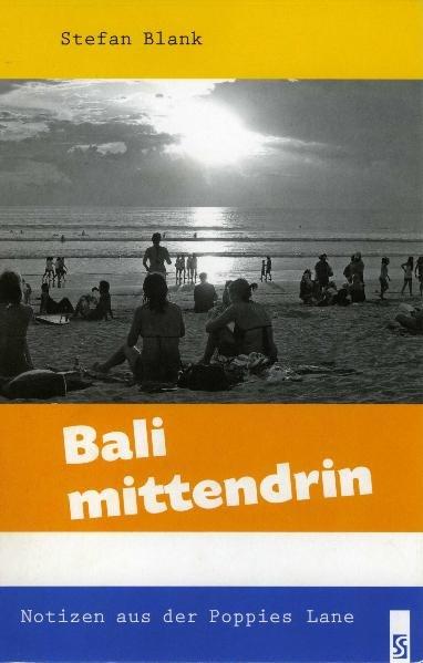 Bali mittendrin als Buch von Stefan Blank