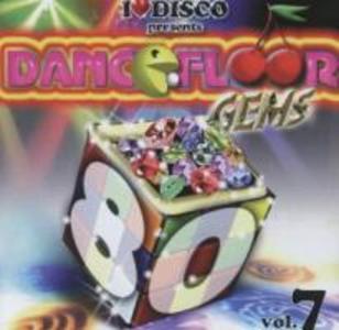 I Love Disco-Dancefloor Gems 80s Vol.7