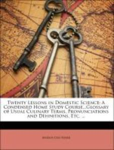 Twenty Lessons in Domestic Science: A Condensed...