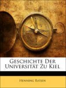 Geschichte Der Universität Zu Kiel als Taschenb...
