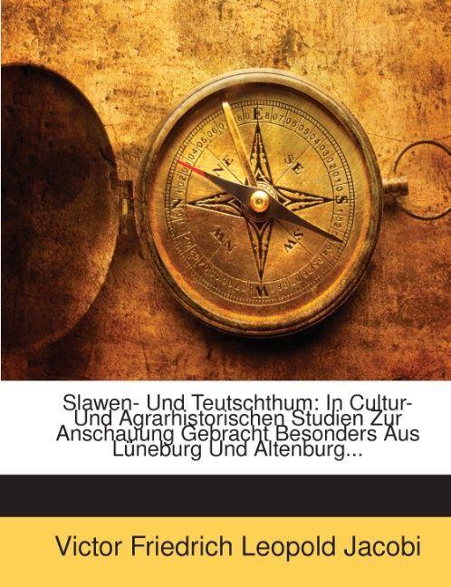 Slawen- Und Teutschthum: In Cultur- Und Agrarhi...