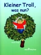 Kleiner Troll - was nun ? als Buch