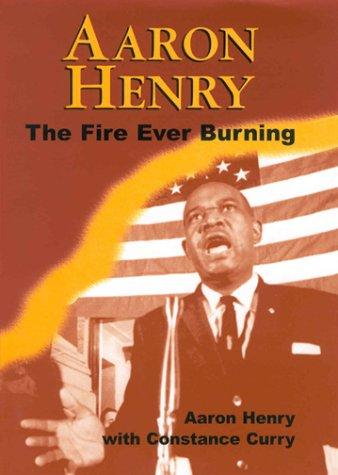 Aaron Henry: The Fire Ever Burning als Buch