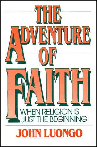 The Adventure of Faith: When Religion is Just the Beginning als Taschenbuch