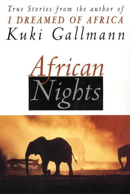 African Nights: True Stories from the Author of I Dreamed of Africa als Taschenbuch