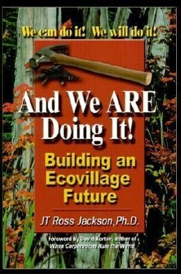 And We Are Doing It!: Building and Ecovillage Future als Taschenbuch